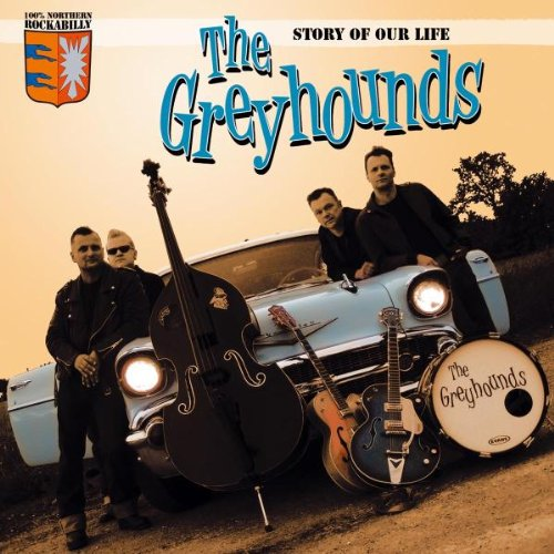The Greyhounds - Story Of Our Life