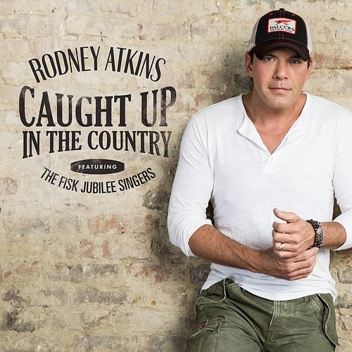 Rodney Atkins - Caught Up In The Country - Single