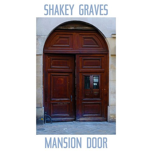 Shakey Graves - Mansion Door - Single