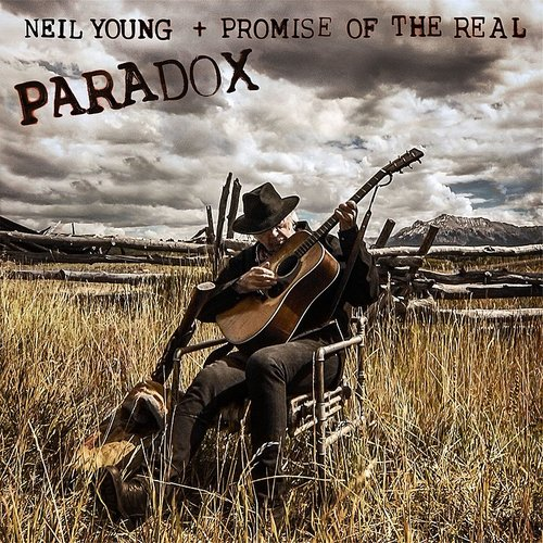 Neil Young & Promise Of The Real - Paradox (Original Music From The Film)