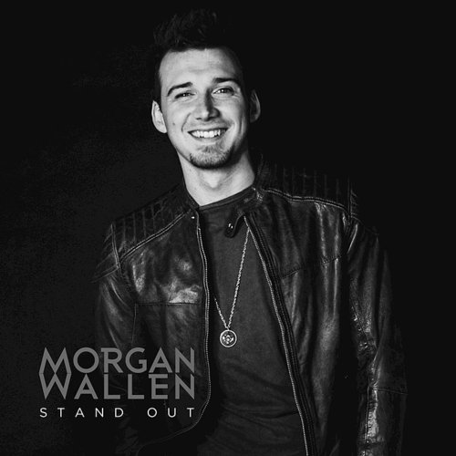 Morgan Wallen - Stand Out - Single