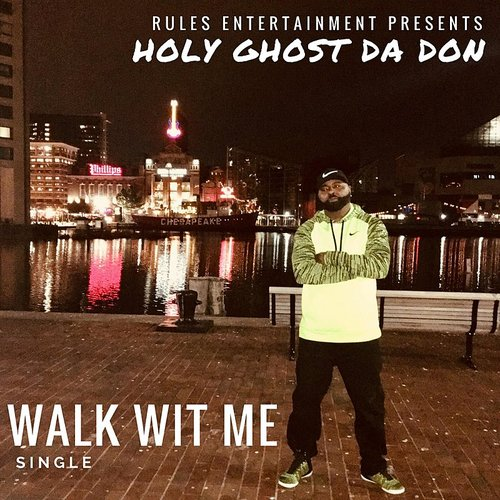 Holy Ghost Da Don - Walk Wit Me - Single