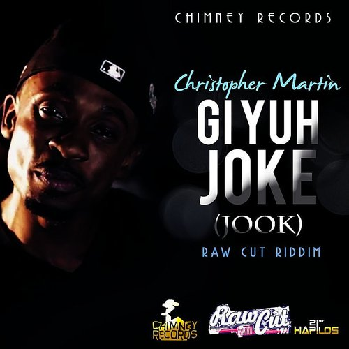 Christopher Martin - Gi Yuh Joke (Jook) - Single