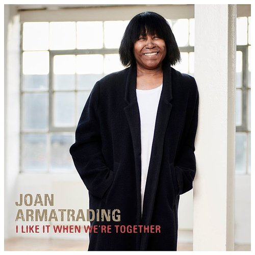 Joan Armatrading - I Like It When We're Together (Edit) - Single