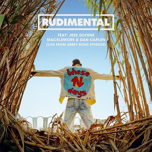 Rudimental - These Days (Feat. Jess Glynne, Macklemore & Dan Caplen) [Live From Abbey Road Studios] - Single