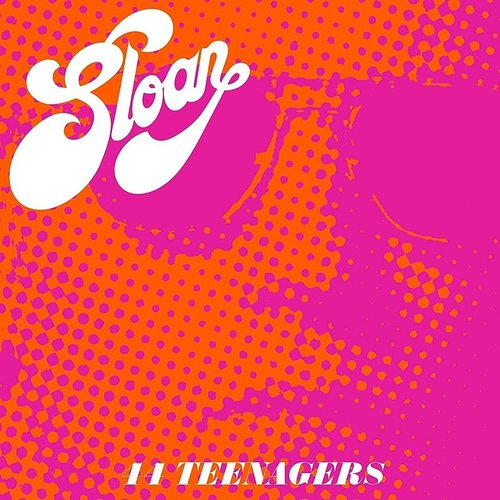 Sloan - 44 Teenagers - Single