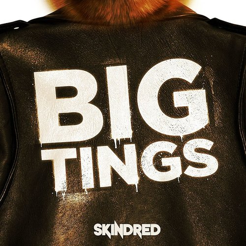 Skindred - Big Tings - Single
