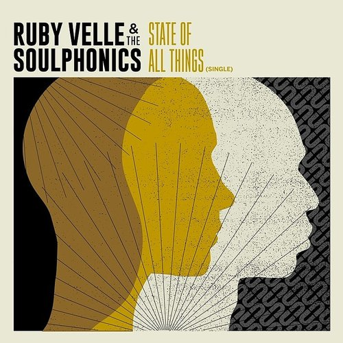 Ruby Velle & The Soulphonics - State Of All Things - Single
