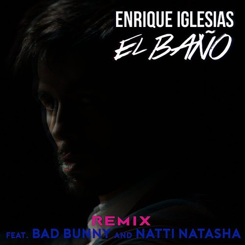 Enrique Iglesias - El Baño Remix - Single