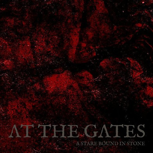 At The Gates - A Stare Bound In Stone - Single