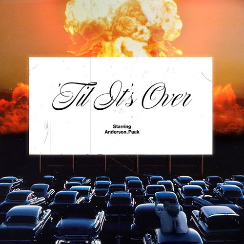 Anderson .Paak - 'til It's Over - Single