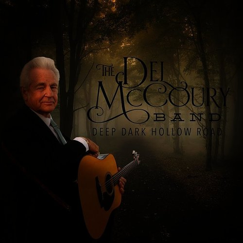 The Del McCoury Band - Deep Dark Hollow Road - Single