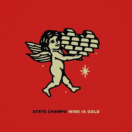 State Champs - Mine Is Gold - Single
