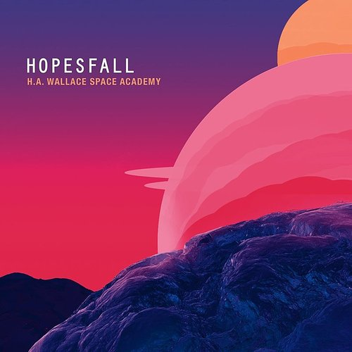 Hopesfall - H.A. Wallace Space Academy - Single