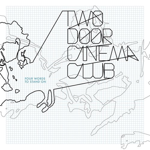 Two Door Cinema Club - Four Words To Stand On EP