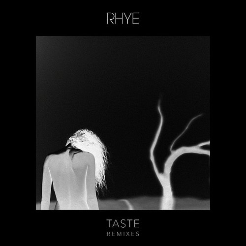 Rhye - Taste (Remixes)