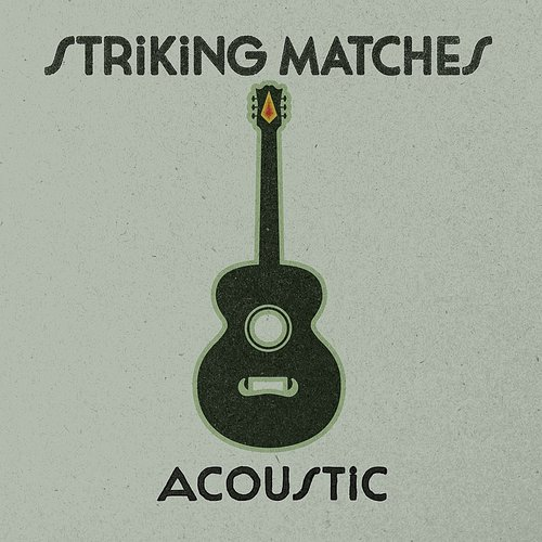 Striking Matches - Acoustic EP