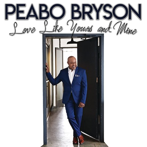 Peabo Bryson - Love Like Yours And Mine - Single