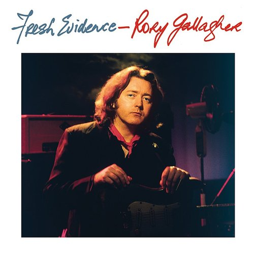 Rory Gallagher - Fresh Evidence (Remastered 2017)