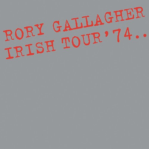 Rory Gallagher - Irish Tour '74 (Live / Remastered 2017)