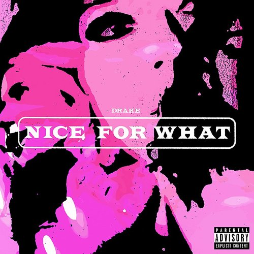 Drake - Nice For What - Single