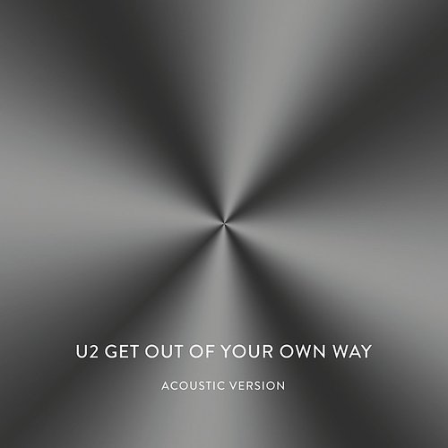 U2 - Get Out Of Your Own Way (Acoustic Version) - Single