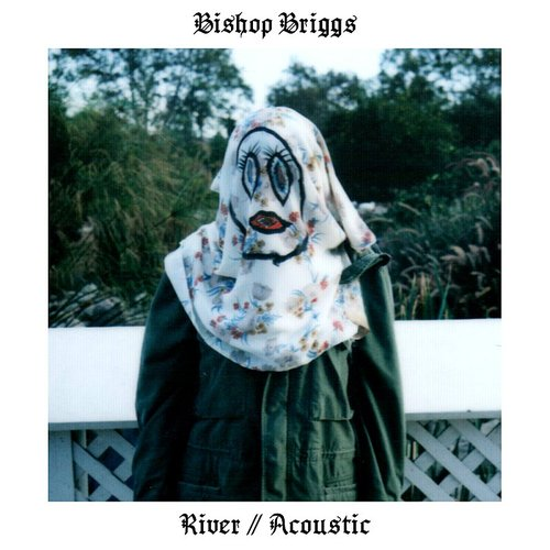 Bishop Briggs - River (Acoustic) - Single