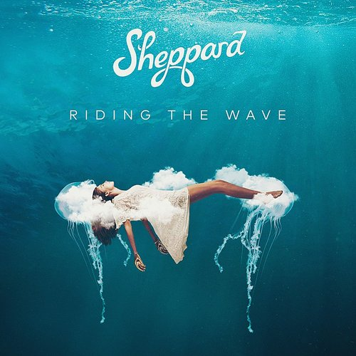 Sheppard - Riding The Wave - Single