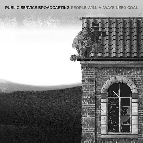 Public Service Broadcasting - People Will Always Need Coal (Edit) - Single