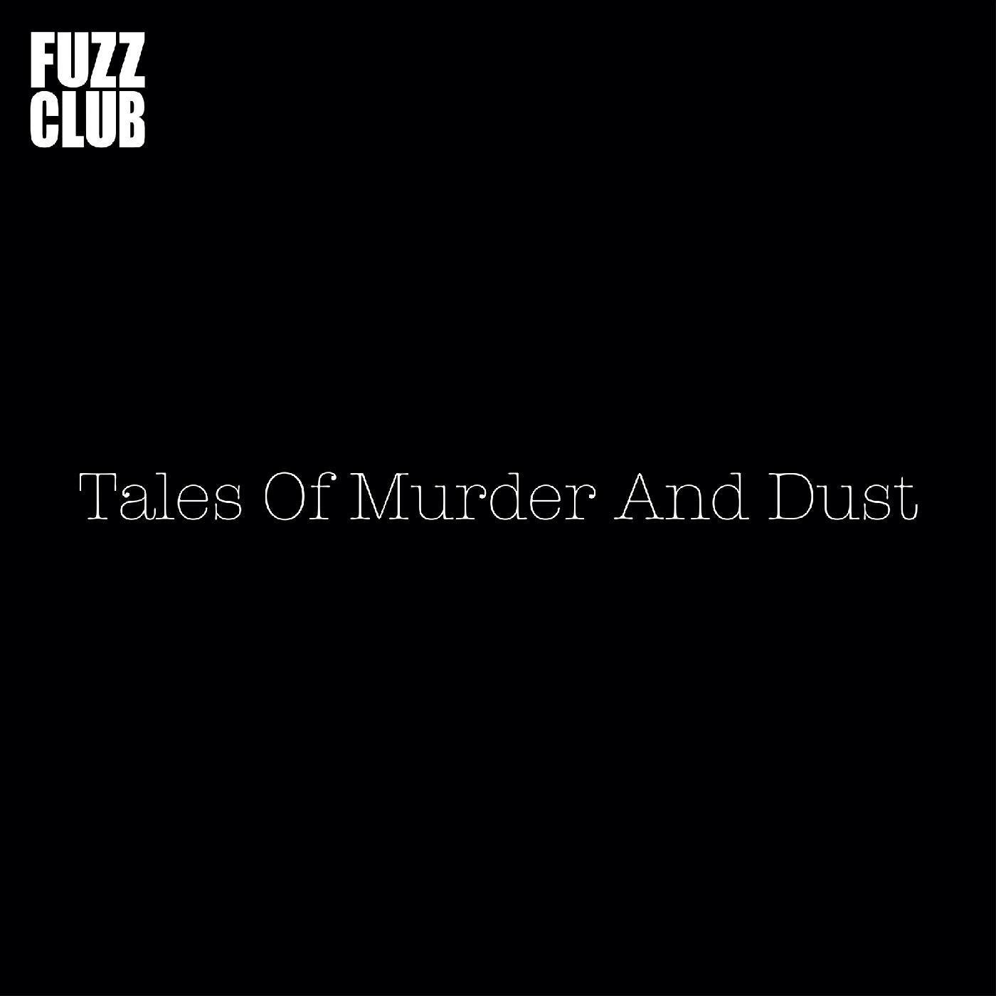 Tales Of Murder and Dust - Fuzz Club Session [LP]