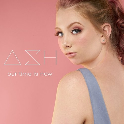 Ash - Our Time Is Now - Single