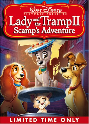 Lady and The Tramp [Disney Movie] - Lady and The Tramp II: Scamp's Adventure