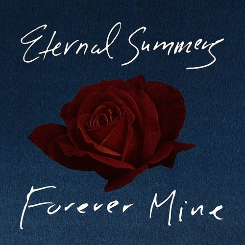 Eternal Summers - Forever Mine - Single