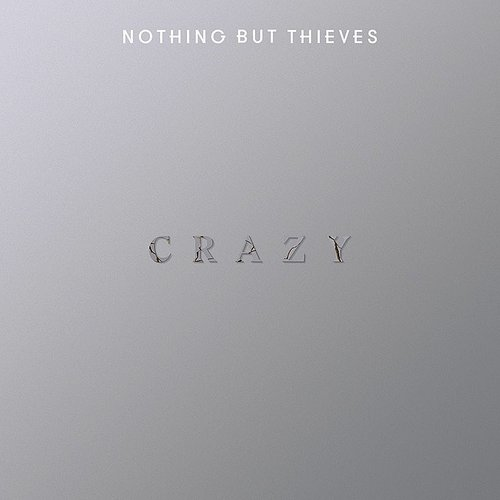 Nothing but Thieves - Crazy - Single