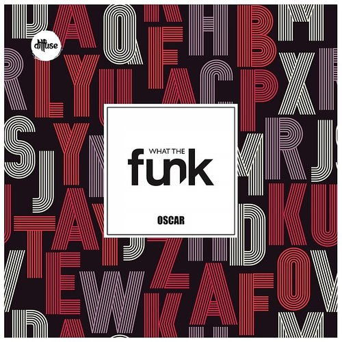 Oscar - What The Funk - Single