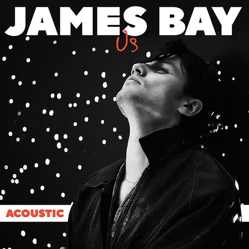 James Bay - Us (Acoustic) - Single