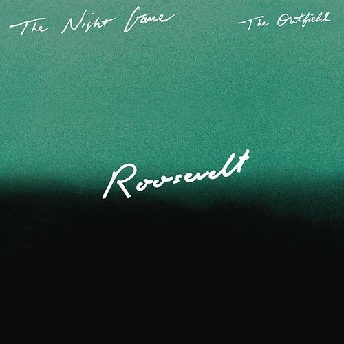The Night Game - The Outfield (Roosevelt Remix) - Single