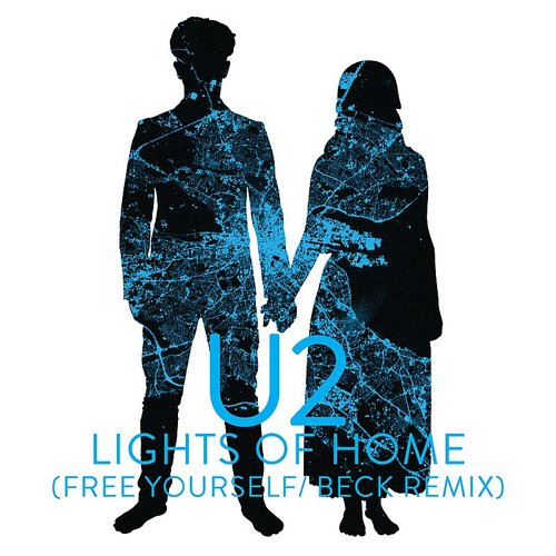 U2 - Lights Of Home (Free Yourself / Beck Remix) - Single