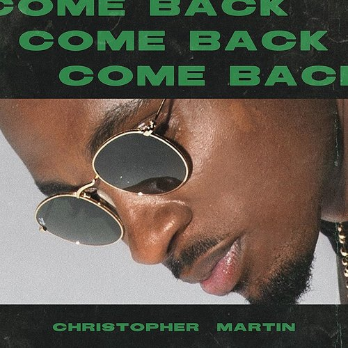 Christopher Martin - Come Back - Single
