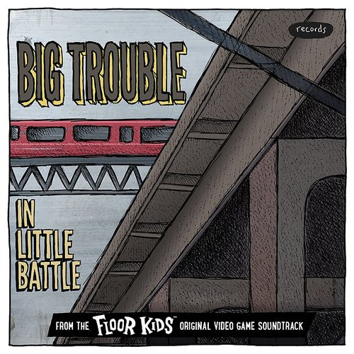 Kid Koala - Big Trouble In Little Battle ([From The Floor Kids Original Video Game Soundtrack) - Single
