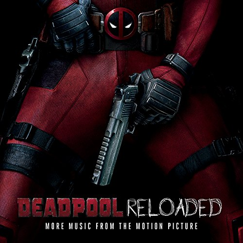 Deadpool [Movie] - Deadpool Reloaded (Music From The Motion Picture) [Limited Edition LP Soundtrack]