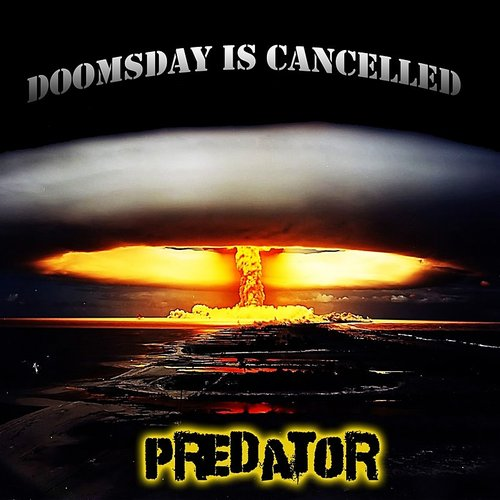 Predator - Doomsday Is Cancelled - Single