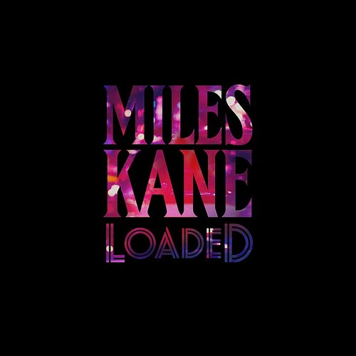 Miles Kane - Loaded - Single