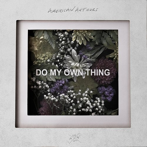 American Authors - Do My Own Thing - Single