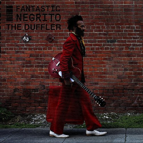 Fantastic Negrito - The Duffler - Single