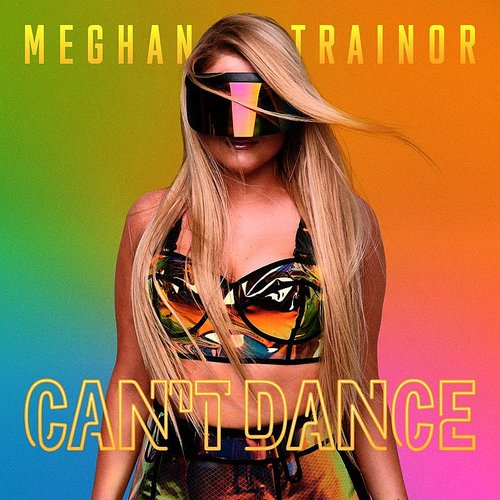 Meghan Trainor - Can't Dance - Single