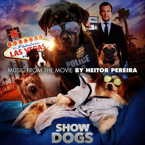 Heitor Pereira - Show Dogs (Original Motion Picture Soundtrack)