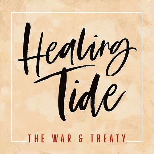 The War and Treaty - Healing Tide - Single