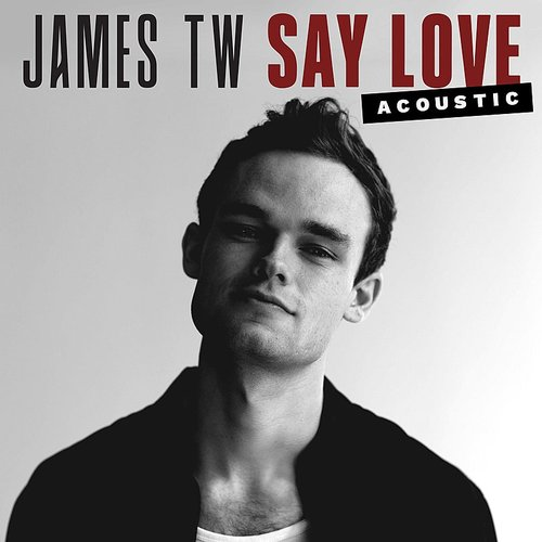 James TW - Say Love (Acoustic) - Single