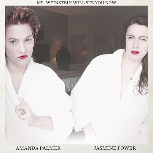 Amanda Palmer - Mr. Weinstein Will See You Now - Single